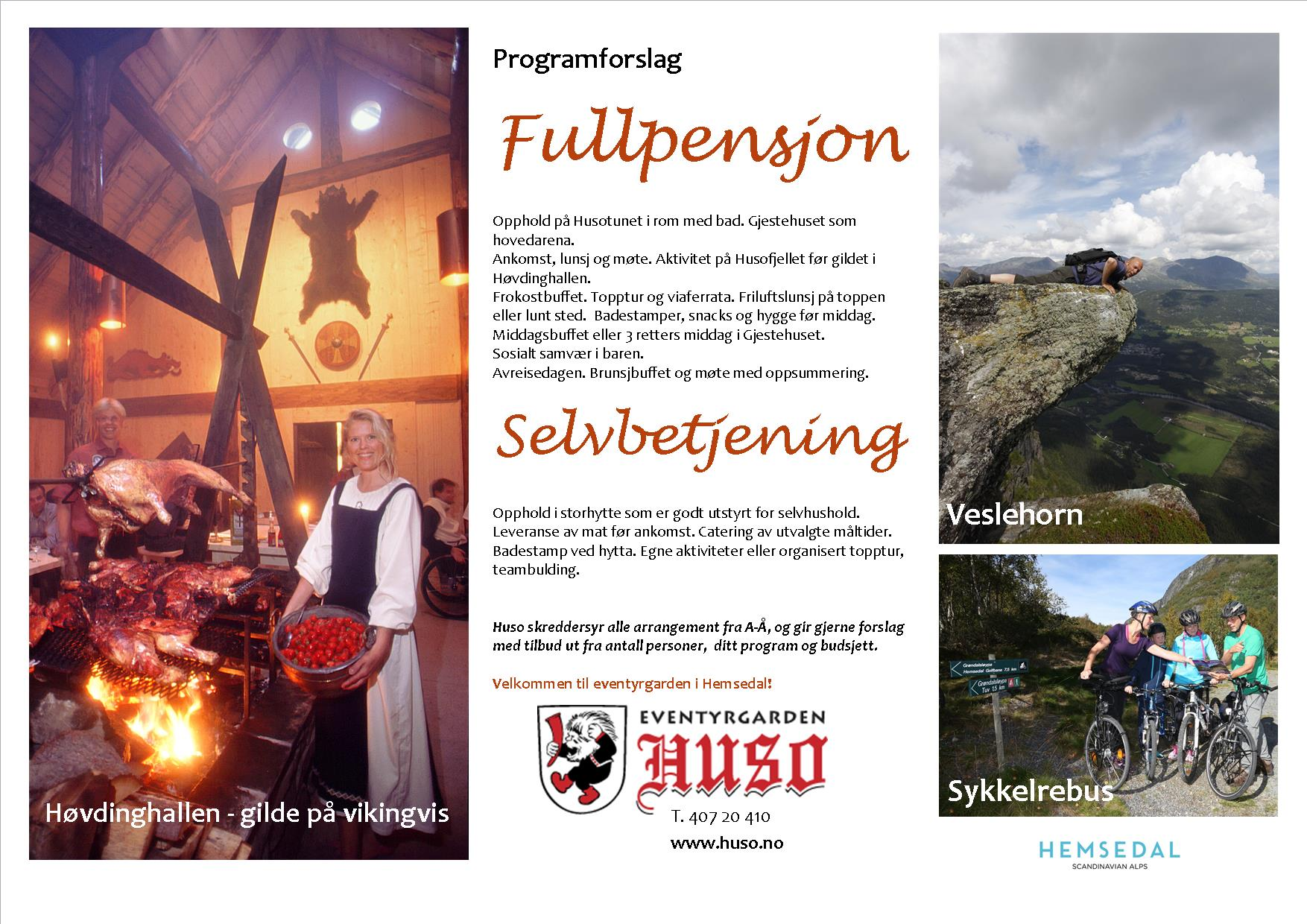 Firmaarrangement med fullpensjon eller self catering på Eventyrgarden Huso